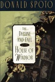 THE DECLINE AND FALL OF THE HOUSE OF WINDSOR by Donald Spoto