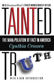 TAINTED TRUTH: The Manipulation of Fact in America by Cynthia Crossen