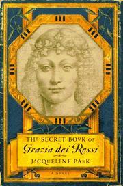THE SECRET BOOK OF GRAZIA DEI ROSSI by Jacqueline Park