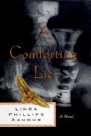 A COMFORTING LIE by Linda Phillips Ashour