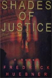 SHADES OF JUSTICE by Fredrick Huebner