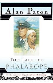 TOO LATE THE PHALAROPE by Alan Paton