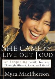 SHE CAME TO LIVE OUT LOUD by Myra MacPherson
