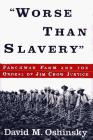 ``WORSE THAN SLAVERY'' by David M. Oshinsky