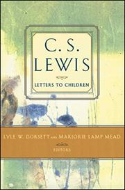 C. S. LEWIS' LETTERS TO CHILDREN by Marjorie Lamp Mead