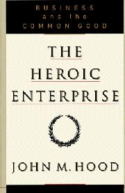 THE HEROIC ENTERPRISE by John M. Hood