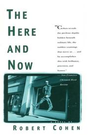 THE HERE AND NOW by Robert Cohen