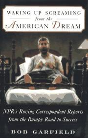 WAKING UP SCREAMING FROM THE AMERICAN DREAM by Bob Garfield