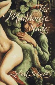 THE MADHOUSE NUDES by Robert Schultz