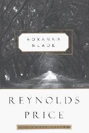 ROXANNA SLADE by Reynolds Price