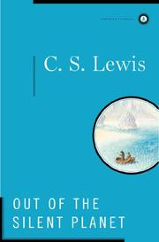 OUT OF THE SILENT PLANET by C. S Lewis