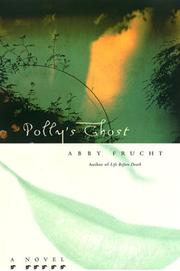 POLLY'S GHOST by Abby Frucht