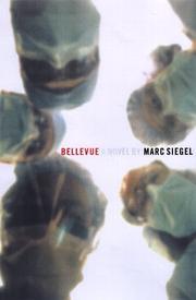 BELLEVUE by Marc Siegel
