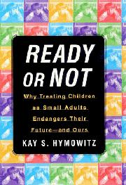 READY OR NOT by Kay S. Hymowitz