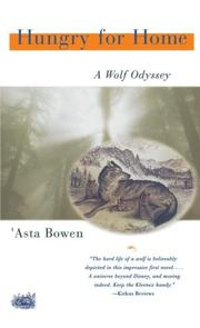 HUNGRY FOR HOME: A Wolf Odyssey by 'Asta Bowen