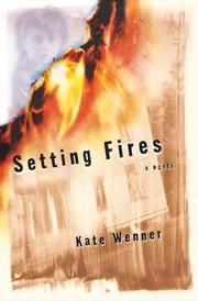 SETTING FIRES by Kate Wenner