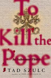 TO KILL THE POPE by Tad Szulc