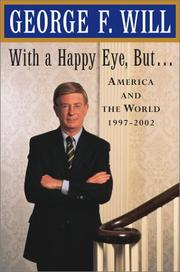 WITH A HAPPY EYE BUT... by George F. Will