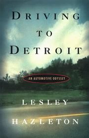 DRIVING TO DETROIT by Lesley Hazleton