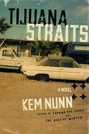 TIJUANA STRAITS by Kem Nunn