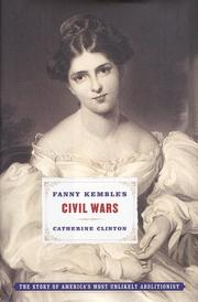 FANNY KEMBLE'S CIVIL WARS by Catherine Clinton