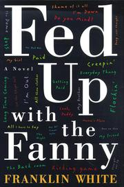 FED UP WITH THE FANNY by Franklin White