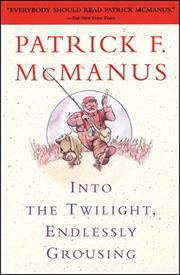 """INTO THE TWILIGHT, ENDLESSLY GROUSING"" by Patrick F. McManus"