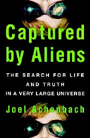 CAPTURED BY ALIENS by Joel Achenbach