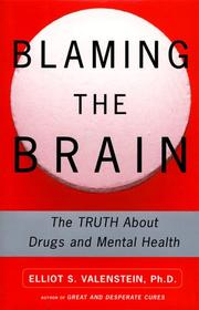 BLAMING THE BRAIN by Elliot S. Valenstein