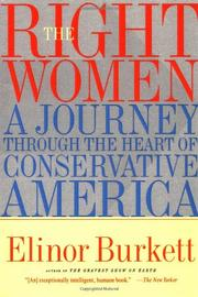 THE RIGHT WOMEN: A Journey Through the Heart of Conservative America by Elinor Burkett