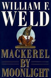 MACKEREL BY MOONLIGHT by William F. Weld
