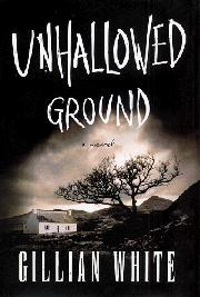 UNHALLOWED GROUND by Gillian White