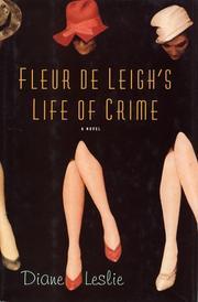 FLEUR DE LEIGH'S LIFE OF CRIME by Diane Leslie