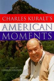 CHARLES KURALT'S AMERICAN MOMENTS by Charles Kuralt