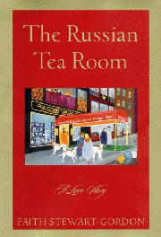 THE RUSSIAN TEA ROOM by Faith Stewart-Gordon
