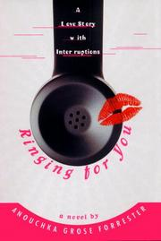 RINGING FOR YOU by Anouchka Grose Forrester