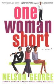 ONE WOMAN SHORT by Nelson George