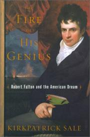 THE FIRE OF HIS GENIUS by Kirkpatrick Sale