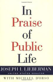 IN PRAISE OF PUBLIC LIFE by Joseph I. Lieberman