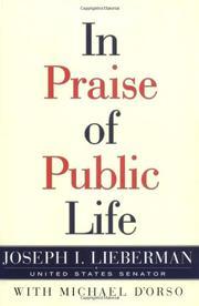 IN PRAISE OF PUBLIC LIFE by Joseph I. Lieberman
