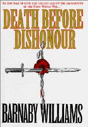 DEATH BEFORE DISHONOUR by Barnaby Williams