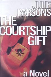 THE COURTSHIP GIFT by Julie Parsons