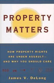 PROPERTY MATTERS by James V. DeLong