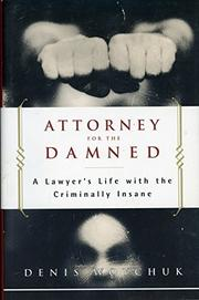 ATTORNEY FOR THE DAMNED by Denis Woychuk
