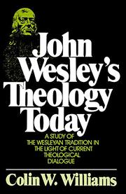 JOHN WESLEY'S THEOLOGY TODAY by Colin W. Williams