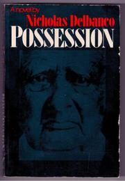 POSSESSION by Nicholas Delbanco