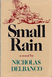 SMALL RAIN by Nicholas Delbanco