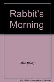 RABBIT'S MORNING by Nancy Tafuri