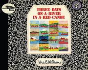 THREE DAYS ON A RIVER IN A RED CANOE by Vera B. Williams