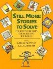 STILL MORE STORIES TO SOLVE by George Shannon